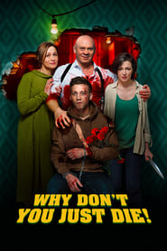 Why Don't You Just Die! (2018)
